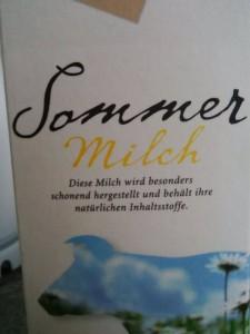 Ständig Sommermilch getrunken, in der Hoffnung, den Sommer zu locken.